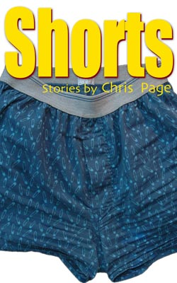 Shorts: short stories by Chris Page