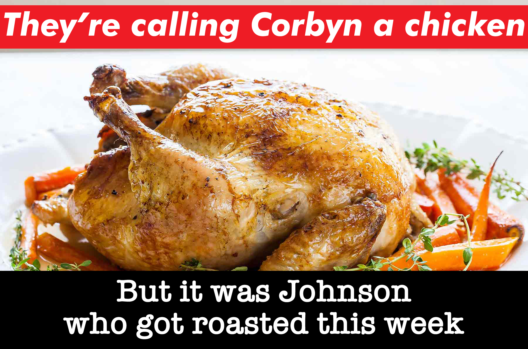 roast chicken corbyn johnson